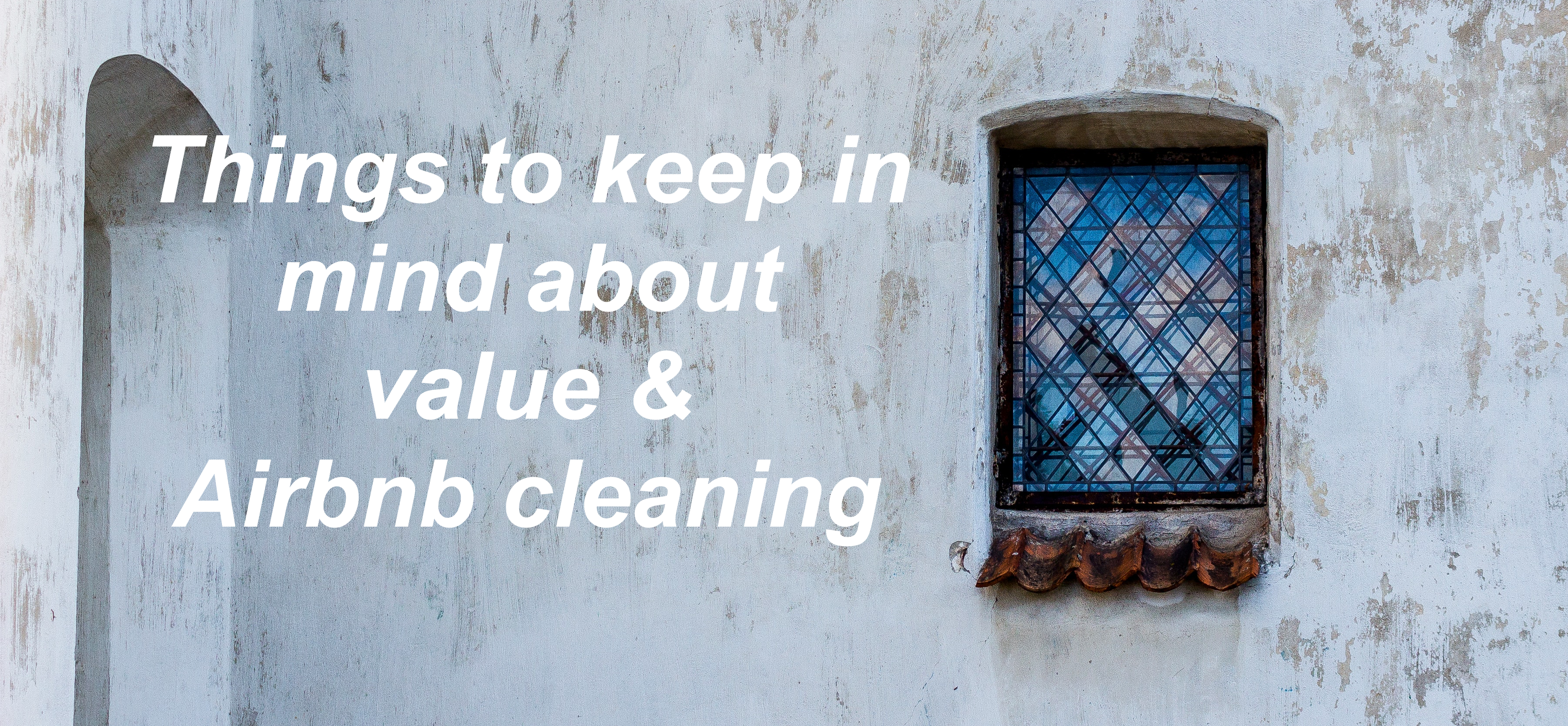 things to keep in mind about value and airbnb cleaning